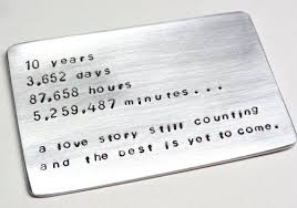 aluminum tin items are the traditional gift to give for a 10 year anniversary this pure aluminum piece is cut to the size of a credit card to fit in a