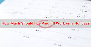 How Much Should I Get Paid How Much Should I Be Paid If I Work On A Holiday Singapore Ofw