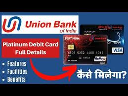 union bank of india platinum debit card
