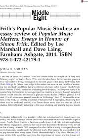 frith s popular music studies an essay review of popular music frith s popular music studies an essay review of popular music matters essays in honour of simon frith edited by lee marshall and dave laing