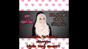 Maybe you would like to learn more about one of these? Tutorial Hijab Segi Empat Ciput Topi