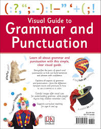 Grammar Punctuation Visual Guide To Grammar And Punctuation Dk 9781465462589