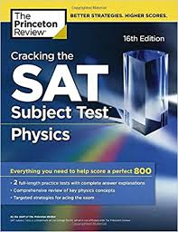 com cracking the sat subject test in physics th edition  com cracking the sat subject test in physics 16th edition everything you need to help score a perfect 800 college test preparation