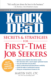 Knock Em Dead Secrets Strategies For First Time Job Seekers