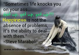 Wisdom Quotes About Life And Happiness Interesting Life Knocks You Down Wisdom Quotes Stories