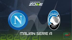 2020-21 Serie A – Napoli vs Atalanta Preview & Prediction - The Stats Zone