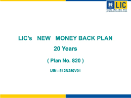 Lic New Money Back Plan Table No 820 20 Years