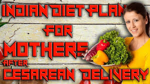Indian Diet Plan For Mothers After Cesarean Delivery