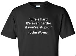 T Shirt Dur De Citation De La Vie De John Wayne Citation Célèbre Chemise Noire Drôle