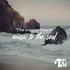 Visual Statements The Oceans Roar Is Music To The Soul Sprüche