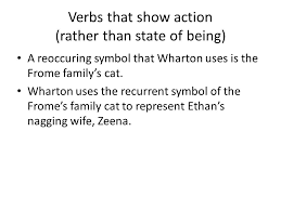 ethan frome essays writing workshop period monday  verbs that show action rather than state of being a reoccuring symbol that wharton
