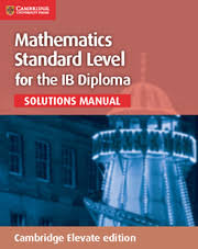 mathematics for the ib diploma mathematics for the ib diploma  mathematics for the ib diploma standard level solutions manual elevate edition