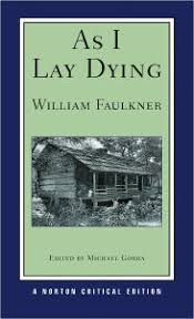 as i lay dying norton critical editions by william faulkner  as i lay dying norton critical editions
