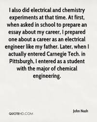 chemistry quotes page quotehd john nash i also did electrical and chemistry experiments at that time at first