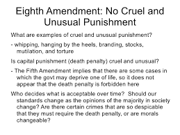 week amendments i x  punishment death penalty cruel and unusual 82