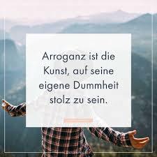 Arroganz Ist Die Kunst Auf Seine Eigene Dummheit Stolz Lustige
