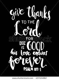 Bible Quote Extraordinary Give Thanks To The Lord On Black Background Hand Lettered Quote