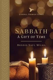 Sabbath: A Gift of Time: Wilks, Bonnie Saul, Bernis, Jonathan ...