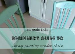 spray painting wood furnitureBeginners guide to Spray painting wooden chairs  bkmadethis