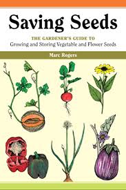 Saving Seeds: The Gardener's Guide to Growing and Saving Vegetable and  Flower Seeds eBook: Rogers, Marc, Polly Alexander: Amazon.co.uk: Kindle  Store