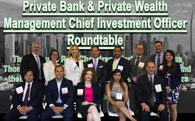 asset owner series private bank and private wealth management chief investment officer roundtable