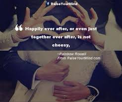 Non Cheesy Love Quotes Classy Happily Ever After Or Even Just Together Ever After Is Not Cheesy