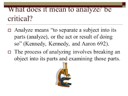 writing the analytical essay critical analysis what does it mean  what does it mean to analyze be critical