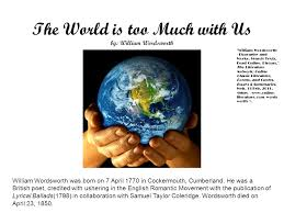 the world is too much us by william wordsworth ppt video  the world is too much us by william wordsworth
