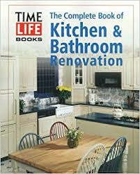 bathroom remodeling books. Exellent Books The Complete Book Of Kitchen U0026 Bathroom Renovation TimeLife Books  9780783552910 Amazoncom Books With Remodeling D