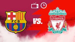 barcelona vs liverpool horario y