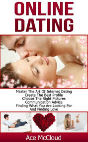 Online Dating: Master The Art of Internet Dating: Create The Best ...