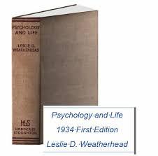 <b>Psychology</b> and Life, 1934 FIRST EDITION, <b>Leslie</b> D. <b>Weatherhead</b> ...