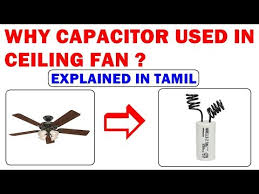 why capacitor connected in ceiling fan complete explanation explained in tamil you