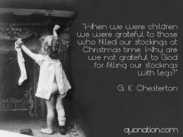 Chesterton Quotes Enchanting G K Chesterton Quotes When We Were Children We Were Grateful To