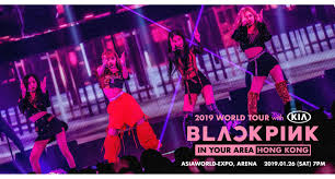 Blackpink 2019 World Tour In Your Area Hong Kong