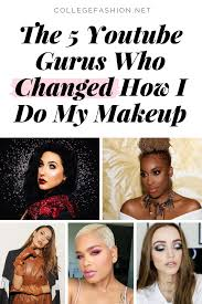 the top 5 you gurus who changed how i do my makeup these are the