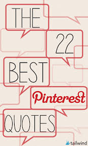 The 22 Best Pinterest Quotes To Brighten Your Day Tailwind Blog