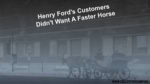 Want Customers Henry Didn A Faster 's Horse Ford 't RHqqnxvXW