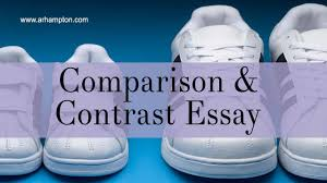 comparison and contrast essay  comparison and contrast essay