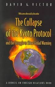 the kyoto protocol has it worked this website talks about how for  the collapse of the kyoto protocol and the struggle to slow global warming