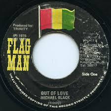Reggaecollector Com Michael Black Out Of Love Flag Man