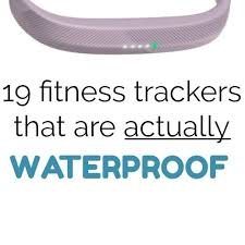 19 fitbits fitness trackers and swim trackers that are actually waterproof