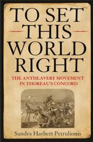 The Antislavery Movement Was Referred To As To Set This World Right The Antislavery Movement In Thoreaus Concord