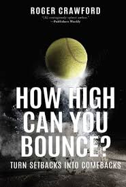 How High Can You Bounce?: Turn Setbacks into Comebacks by Roger Crawford,  Paperback | Barnes & Noble®