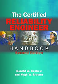 the certified reliability engineer handbook second edition by benbow donald w certified reliability engineer