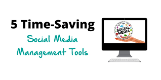 5 Time-Saving Social Media Management Tools