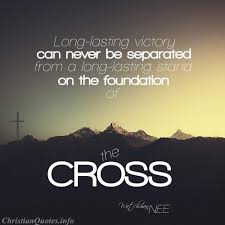 Christian Victory Quotes Best Of Watchman Nee Quote Victory And The Cross ChristianQuotes