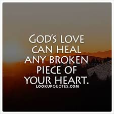 God Love Quotes Simple God's Love Can Heal Any Broken Piece Of Your Heart