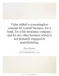 value added is a meaningless concept for a retail business for a bank for a life insurance company and for any other business which is not primarily