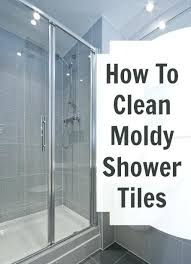 astounding how to clean mold in shower how to clean moldy shower tiles best way to